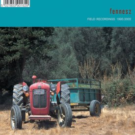 FENNESZ / Field Recordings 1995:2002 (CD)