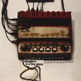PSEUDOCODE / Slaughter in a Tiny Place (2LP)