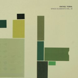 RAFAEL TORAL / Space Elements Vol. III (CD)