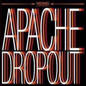 APACHE DROPOUT / Apache Dropout (LP)