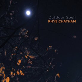 RHYS CHATHAM / Outdoor Spell (CD/LP)
