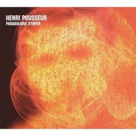 HENRI POUSSEUR / Parabolique D'Enfer (CD)