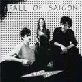 FALL OF SAIGON / Fall Of Saigon (CD国内盤仕様)