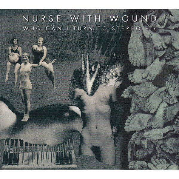NURSE WITH WOUND / Who Can I Turn To Stereo etc (2CD)