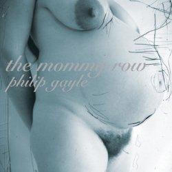 PHILIP GAYLE / The Mommy Row (CD)