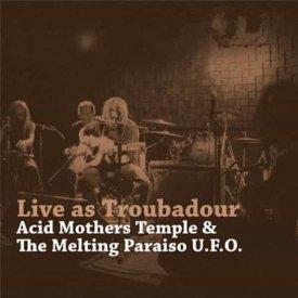 ACID MOTHERS TEMPLE & THE MELTING PARAISO U.F.O. / Live As Troubador (LP)