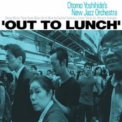 OTOMO YOSHIHIDE'S NEW JAZZ ORCHESTRA / Out To Lunch (CD)