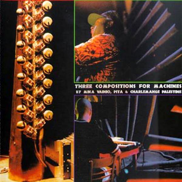 MIKA VAINIO, PITA & CHARLEMAGNE PALESTINE / Three Compositions For Machines (CD)