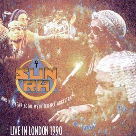 SUN RA And His Year 2000 Myth Science Arkestra / Live In London 1990 (CD)