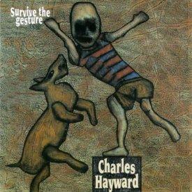 CHARLES HAYWARD / Survive The Gesture (CD)