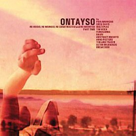 ONTAYSO / Re-Mixed, Re-Worked, Re-Constructed And Re-Invented, Part Two (CD)