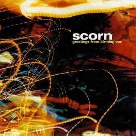 SCORN / Greetings From Birmingham (CD)