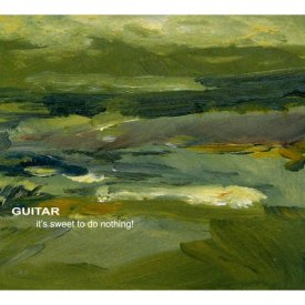 GUITAR / It's Sweet To Do Nothing (CD)