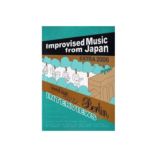 IMPROVISED MUSIC from JAPAN EXTRA 2006 (Book)