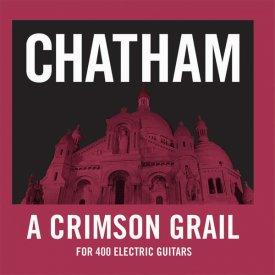 RHYS CHATHAM / A Crimson Grail (For 400 Electric Guitars) (CD)