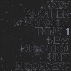 高柳 昌行 (Masayuki Takayanagi New Direction Unit) / Axis Another Revolable Thing Part 1 (CD)