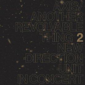 高柳 昌行 (Masayuki Takayanagi New Direction Unit) / Axis Another Revolable Thing Part 2 (CD)