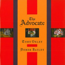 TONY OXLEY & DEREK BAILEY / The Advocate (CD)