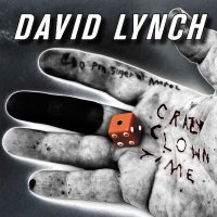 DAVID LYNCH / Crazy Clown Time (CD/2LP)