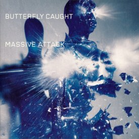 MASSIVE ATTACK / Butterfly Caught (2x12