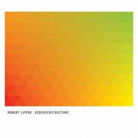 ROBERT LIPPOK / Redsuperstructure (CD)