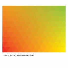 ROBERT LIPPOK / Redsuperstructure (CD)
