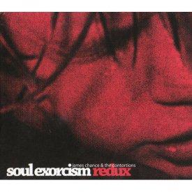 JAMES CHANCE / Soul Exorcism Redux (CD)