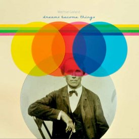 WECHSEL GARLAND / Dreams Become Things (LP)