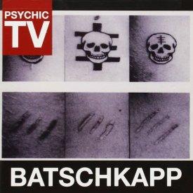 PSYCHIC TV / Batschkapp (CD)