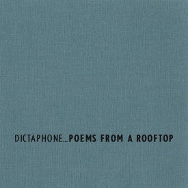 DICTAPHONE / Poems from a Rooftop (CD/LP)