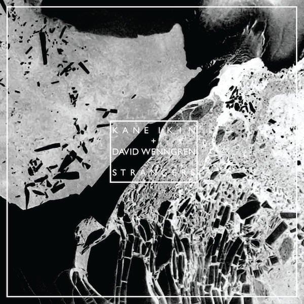 KANE IKIN + DAVID WENNGREN / Strangers (CD)