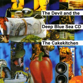 THE CAKEKITCHEN / The Devil And The Deep Blue Sea (CD)