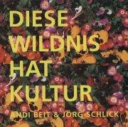 ANDI BEIT & JOERG SCHLICK / Diese Wildnis Hat Kultur (CD)
