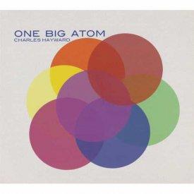 CHARLES HAYWARD / One Big Atom (CD)