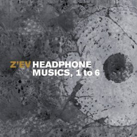 Z'EV / Headphone Musics 1 To 6 B/W As Is As [1976] (CD)
