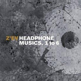 Z'EV / Headphone Musics 1 To 6 B/W As Is As [1976] (CD)
