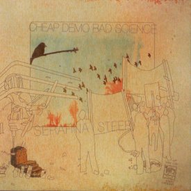 SERAFINA STEER / Cheap Demo Bad Science (CD)