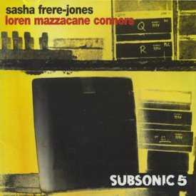 SASHA FRERE-JONES / LOREN MAZZACANE CONNORS / Standing Upright On A Curve (CD)