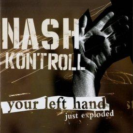NASH KONTROLL / Your Left Hand Just Exploded (CD)