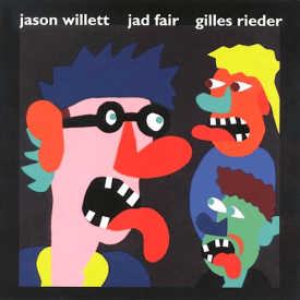 JASON WILLETT, JAD FAIR, GILLES RIEDER / Jason Willett, Jad Fair, Gilles Rieder (CD)
