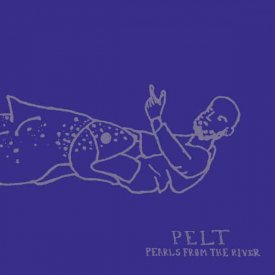 PELT / Pearls From The River (CD)