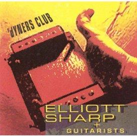 ELLIOTT SHARP + GUITARISTS / 'Dyners Club (CD)