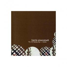 HARRIS EISENSTADT / The All Seeing Eye + Octets (CD)