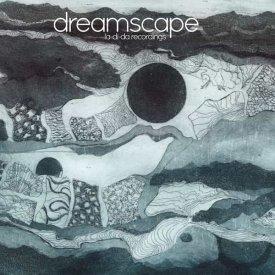 DREAMSCAPE / La-Di-Da Recordings (CD)