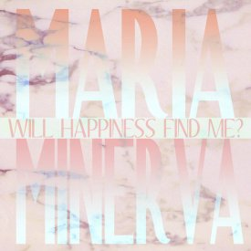 MARIA MINERVA / Will Happiness Find Me? (CD)