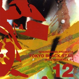 TOKYO BLACK STAR / Still Sequence EP (12 inch)