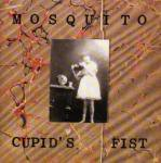 MOSQUITO / Cupid's Fist (CD)