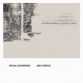GRISCHA LICHTENBERGER / And IV [Inertia] (CD)