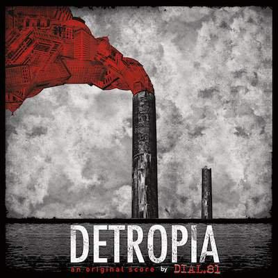 DIAL.81 / DETROPIA : The Original Score (LP+DL)