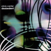 CHRIS CARTER / Disobedient (CD)